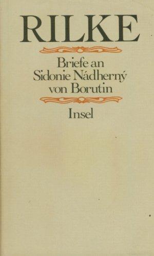 BRIEFE AN SIDONIE NADHERNY VON BORUTIN: Rilke, Rainer Maria