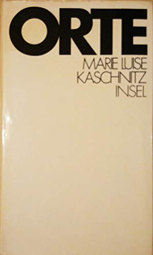 Orte - Aufzeichnungen; 6.Aufl. - 29.-32.Tsd.: Kaschnitz,Marie Luise
