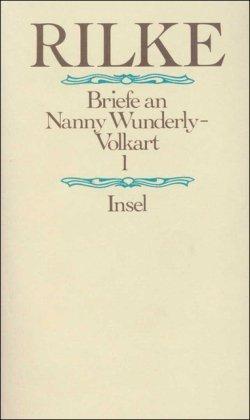 BRIEFE AN NANNY WUNDERLY-VOLKART (in zwei Baenden): Rilke, Rainer Maria