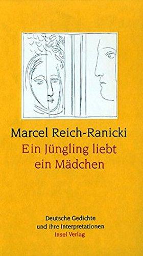 9783458066552: Ein Jüngling liebt ein Mädchen - Deutsche Gedichte und ihre Interpretationen