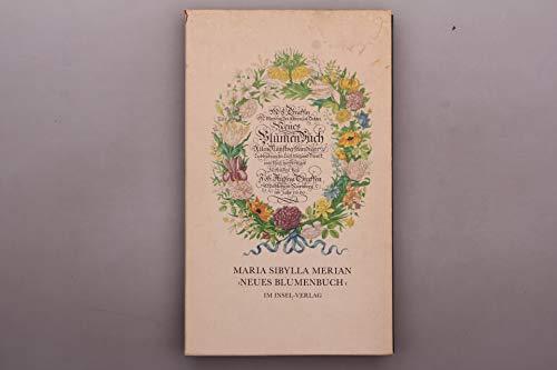 9783458140016: Maria Sibylla Merians Neues Blumenbuch: Faksimileausgabe nach dem Exemplar der Sächsischen Landesbibiothek zu Dresden (Nürnberg 1680) und Begleittext zur Faksimileausgabe, 2 Bände