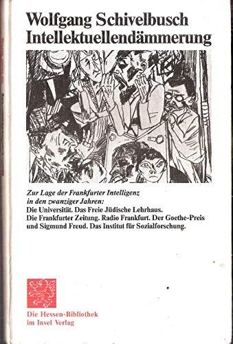 9783458140450: Intellektuellendämmerung: Zur Lage der Frankfurter Intelligenz in den zwanziger Jahren (Hessen-Bibliothek)