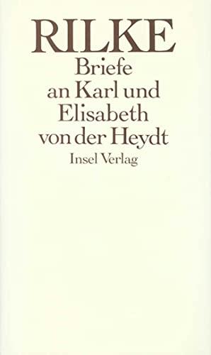 BRIEFE AN KARL UND ELISABETH VON DER HEYDT 1905-1922: Rilke, Rainer Maria