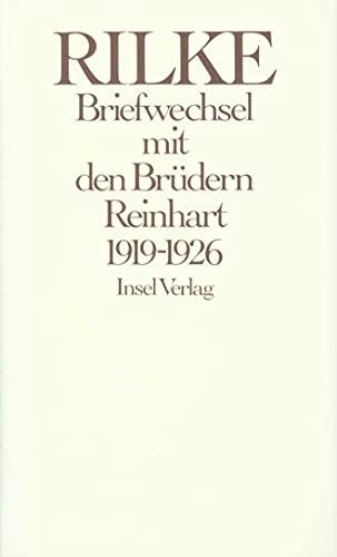 RAINER MARIA RILKE / GEORG REINHART / HANS REINHART: BRIEFWECHSEL MIT DEN BRUEDERN ...