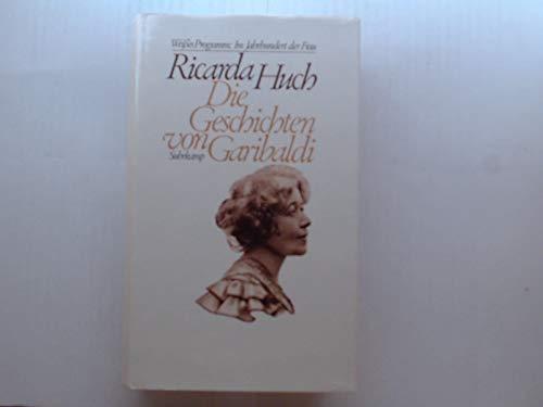 Die Geschichten von Garibaldi (Weißes Programm). Mit einem Nachwort von Christfried Coler - Huch, Ricarda