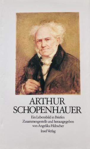 9783458145912: Arthur Schopenhauer :. Eine Biographie in Briefen