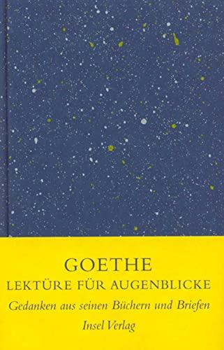 Lektüre für Augenblicke : Gedanken aus seinen: Goethe, Johann Wolfgang