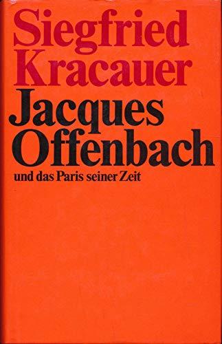 Jacques Offenbach und das Paris seiner Zeit: Siegfried Kracauer