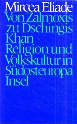 9783458161158: Von Zalmoxis zu Dschingis Khan. Religion und Volkskultur in Südosteuropa.