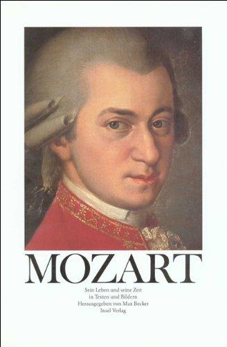 Mozart: Sein Leben Und Seine Zeit in Texten Und Bildern: Becker, Max