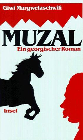 Muzal. Ein georgischer Roman.: Margwelaschwili, Giwi.