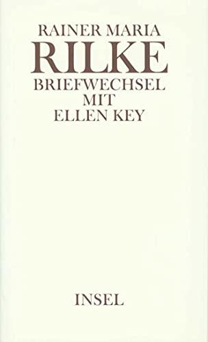 Briefwechsel mit Ellen Key. Mit Briefen von und an Clara Rilke-Westhoff. Herausgegeben von Theodore Fiedler. - Rilke, Rainer Maria / Key, Ellen.