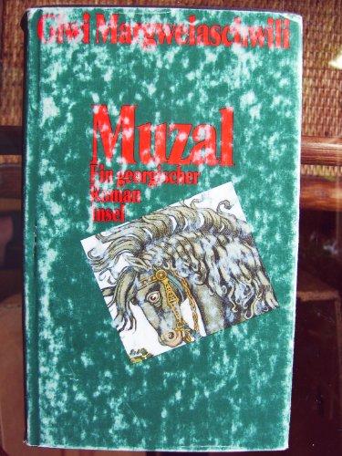 Muzal. Ein georgischer Roman.: Margwelaschwili, Giwi