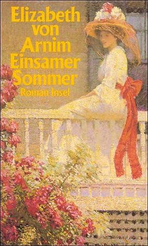 Einsamer Sommer. Ein Roman. - von Arnim, Elisabeth.