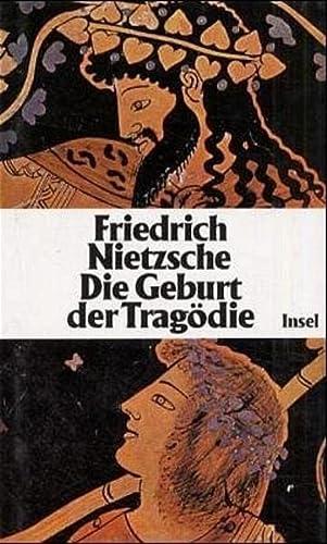 9783458166085: Die Geburt der Trag�die: Schriften zu Literatur und Philosophie der Griechen
