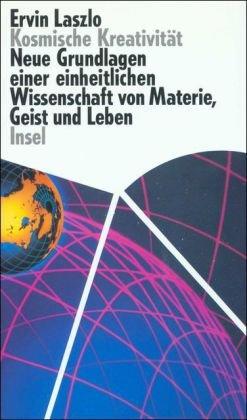 9783458166207: Kosmische Kreativität: Neue Grundlagen einer einheitlichen Wissenschaft von Materie, Geist und Leben [Gebundene Ausgabe]