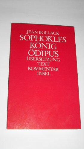 Sophokles: König Ödipus. Übersetzung - Text -: Sophokles/Jean Bollack