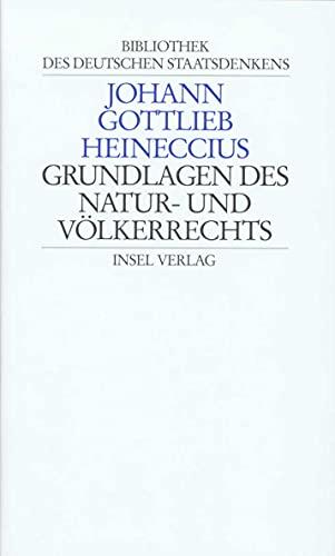 Grundlagen des Natur- und Völkerrechts: Johann Gottlieb Heineccius