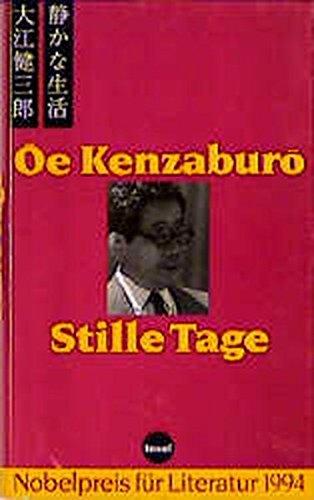 Stille Tage. Roman: Kenzaburo Oe