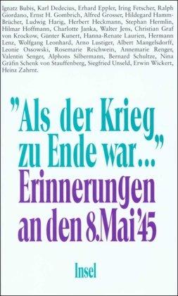 9783458166948: Als der Krieg zu Ende war: Erinnerungen an den 8. Mai 1945