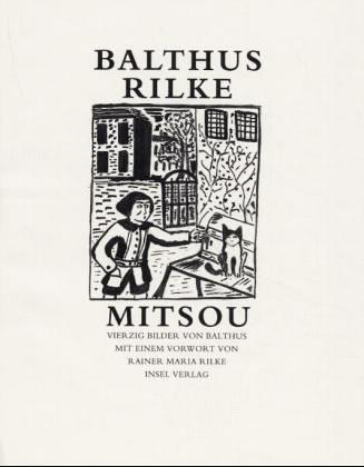 Mitsou. Vierzig Bilder von Balthus mit einem Vorwort von Rainer Maria Rilke.: Balthus und August ...