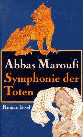 Symphonie der Toten: Roman: Maroufi, Abbas, Ghahraman-Beck,