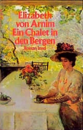 Ein Chalet in den Bergen: Roman - von Arnim, Elizabeth