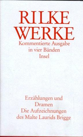 Prosa und Dramen: Rilke, Rainer Maria