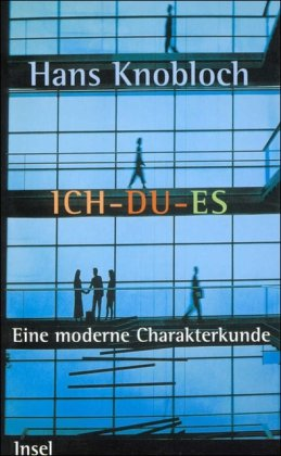 9783458168515: Ich, Du, Es: Eine moderne Charakterkunde