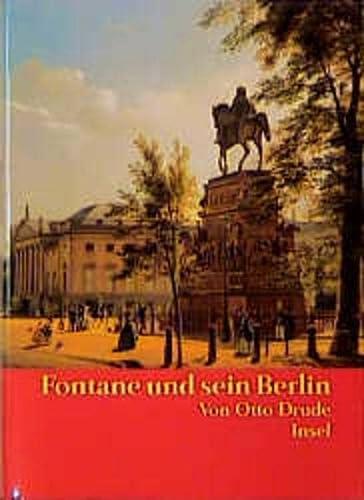 Fontane und sein Berlin. Personen, Häuser, Straßen. - Fontane, Theodor: - Drude, Otto