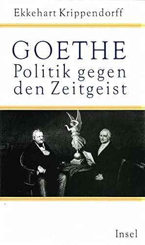 9783458169376: Goethe. Politik gegen den Zeitgeist: Politik gegen den Zeitgeist