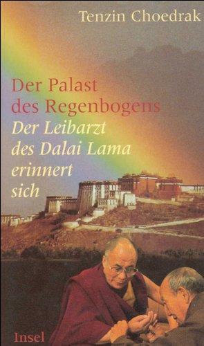 Der Palast des Regenbogens. Der Leibarzt des Dalai Lama erinnert sich. (3458169725) by Choedrak, Tenzin; Grasdorff, Gilles van
