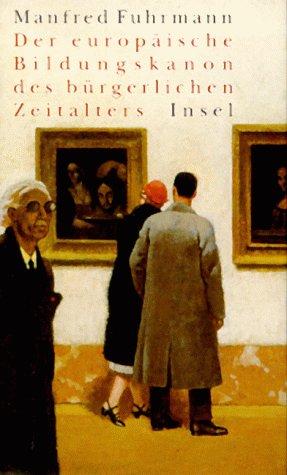 9783458169789: Der europäische Bildungskanon des bürgerlichen Zeitalters