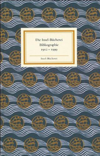 9783458169864: Insel Bücherei Bibliographie 1912-1999: Bibliographie 1912-1999