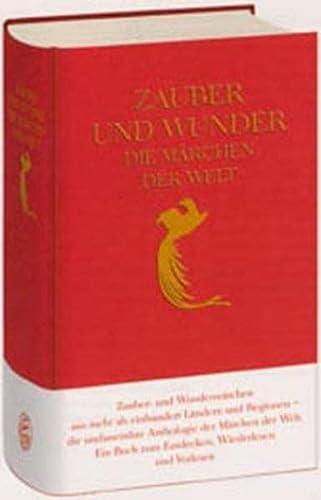 9783458171393: Zauber und Wunder. Die Märchen der Welt.