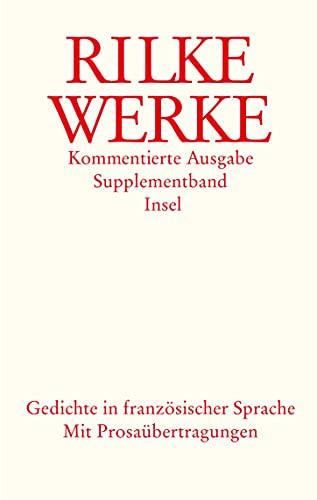 9783458171461: Werke. Kommentierte Ausgabe. Supplementband. Gedichte in französischer Sprache: Mit Prosaübertragungen