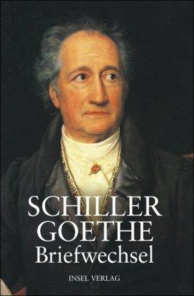 Briefwechsel: Schiller, Friedrich; Goethe,