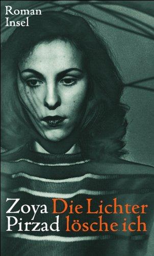 Die Lichter lösche ich: Zoya Pirzad