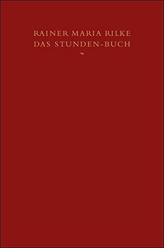 9783458173878: Das Stunden-Buch: Enthaltend die drei Bücher: Vom mönchischen Leben. Von der Pilgerschaft. Von der Armut und vom Tode