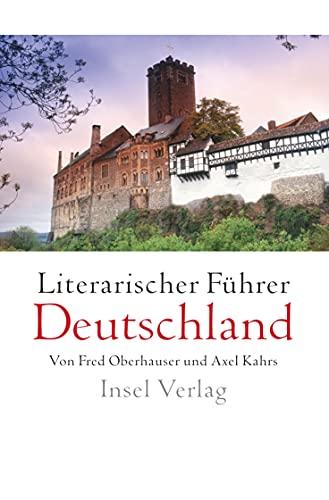 Literarischer Fuhrer Deutschland: Fred Oberhauser,Axel Kahrs