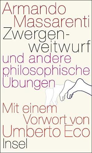 Zwergenweitwurf: und andere philosophische Übungen: Armando Massarenti