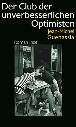 Der Club der unverbesserlichen Optimisten: Roman - Jean-Michel Guenassia