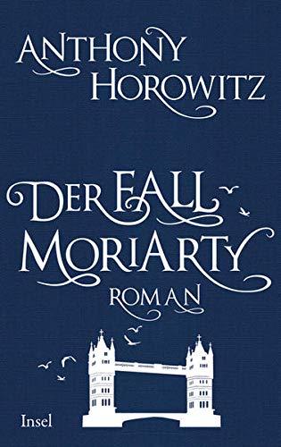 9783458176121: Der Fall Moriarty: Eine Geschichte von Sherlock Holmes' großem Gegenspieler
