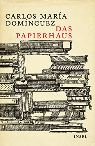 Das Papierhaus: Carlos María Domínguez
