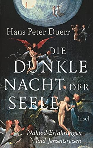 9783458176312: Die dunkle Nacht der Seele: Nahtod-Erfahrungen und Jenseitsreisen