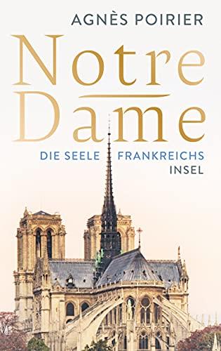 9783458178774: Notre-Dame: Die Seele Frankreichs