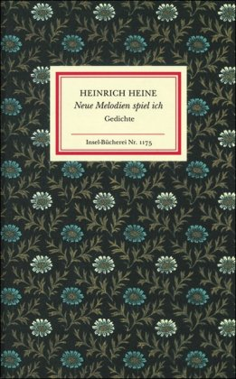 Neue Melodien spiel ich : Gedichte. Ausgew.: Heine, Heinrich und