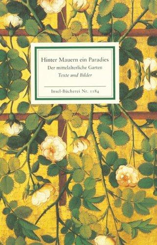 9783458191841: Hinter Mauern ein Paradies: Der mittelalterliche Garten
