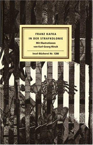 In der Strafkolonie. Mit Ill. von Karl-Georg Hirsch, Insel-Bücherei ; Nr. 1200 - Kafka, Franz