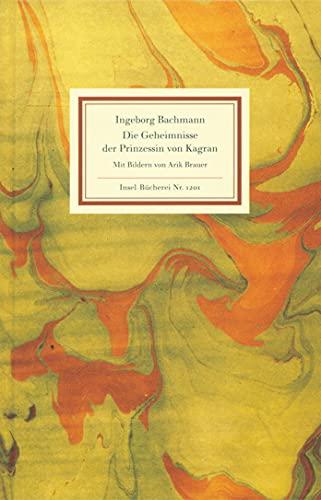 Die Geheimnisse der Prinzessin von Kagran : Eine Legende - Ingeborg Bachmann